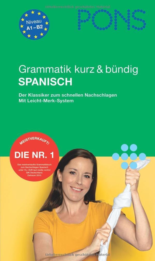 PONS Grammatik kurz & bündig Spanisch: Der Klassiker zum schnellen Nachschlagen