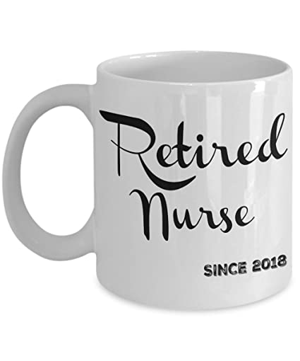 Retirement Gifts for Nurses - Retired Nurse Since 2018 Mug - Coffee Mugs are Best Gift