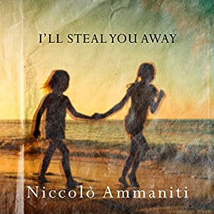 I'll Steal You Away Audiobook