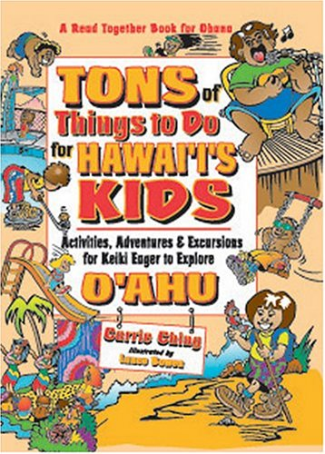 Tons of Things to Do for Hawaii's Kids: Activities, Adventures & Excursions for Keiki Eager to Explore - Things Ton