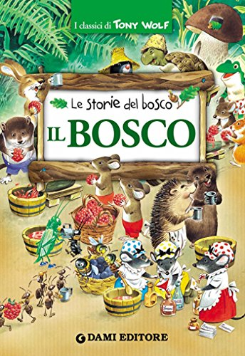 Il Bosco I Classici Di Tony Wolf Italian Edition By Holeinone