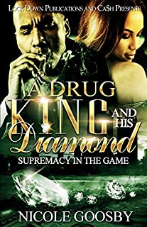 Book Cover: A DRUG KING AND HIS DIAMOND: SUPREMACY IN THE GAME