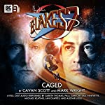 Blake's 7 - 1.6 Caged | Cavan Scott,Mark Wright