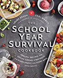 healthy kids cookbook - The School Year Survival Cookbook: Healthy Recipes and Sanity-Saving Strategies for Every Family and Every Meal (Even Snacks)