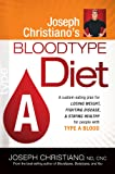 Joseph Christiano's Bloodtype Diet A: A Custom