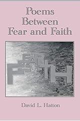 Poems Between Fear and Faith Kindle Edition