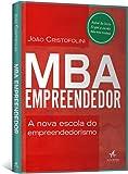MBA Empreendedor. A Nova Escola do Empreendedorismo