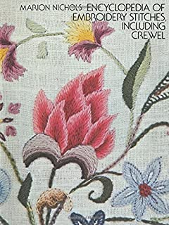 Encyclopedia of Embroidery Stitches, Including Crewel (Dover Embroidery, Needlepoint) by Marion Nichols