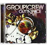 Outta Space Love by Group 1 Crew (2010-09-21)