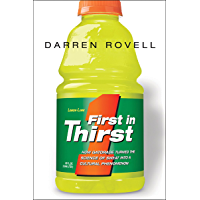 First in Thirst: How Gatorade Turned the Science of Sweat Into a Cultural Phenomenon (English Edition)