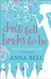 Don't Tell the Brides-to-Be: a fabulously fun wedding comedy!
