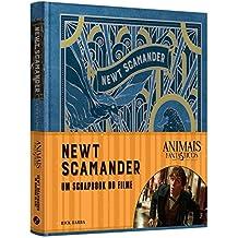 Animais Fantásticos e onde habitam: Newt Scamander - O Scrapbook do Filme: Newt Scamander - O Scrapbook do Filme
