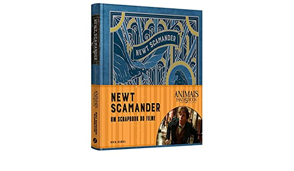 Animais Fantasticos E Onde Habitam. Newt Scamander. O Scrapbook Do Filme: Rick Barba: 9788501107664: Amazon.com: Books