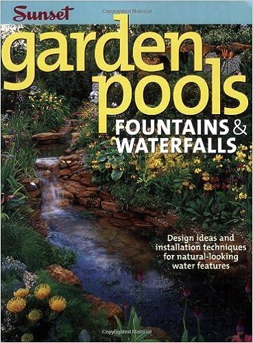 Delightful Garden Pools, Fountains U0026 Waterfalls: Editors Of Sunset Books:  9780376012272: Amazon.com: Books