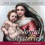 img - for The Joyful Mysteries: Illuminated by Sixty Works of Sacred Art (The Illuminated Rosary) book / textbook / text book
