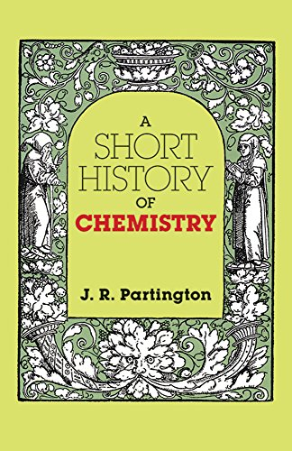 A Short History of Chemistry: Third Edition (Dover Books on Chemistry) (Structure Of Atoms Molecules And Chemical Bonds)