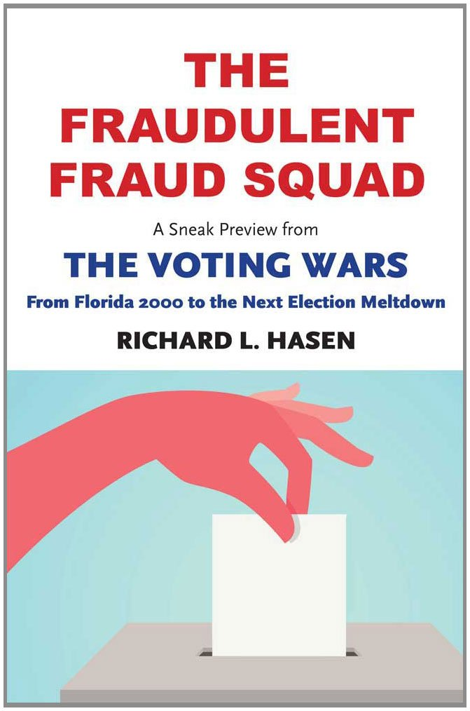 The Fraudulent Fraud Squad  Understanding The Battle Over Voter ID  A Sneak Preview From 'The Voting Wars  From Florida 2000 To The Next Election Meltdown'  English Edition