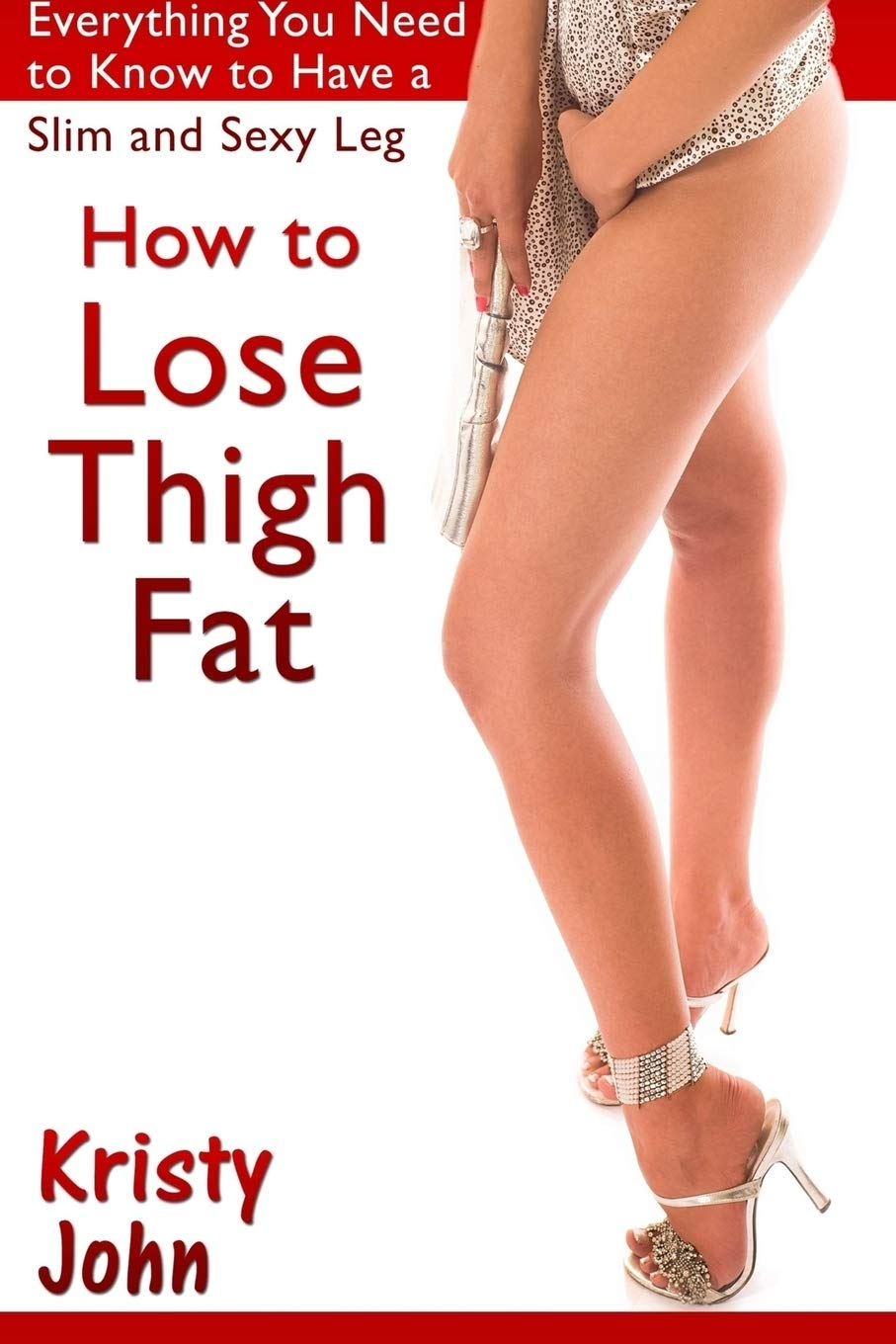 How to Lose Thigh Fat: Everything You Need to Know to Have a Slim