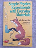 Simple Physics Experiments with Everyday Materials, Judy Breckenridge, 0806986077