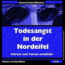 Todesangst in der Nordeifel (Schreer und Vartan ermitteln 1)