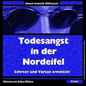 Todesangst in der Nordeifel (Schreer und Vartan ermitteln 1) Hörbuch