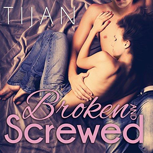 Broken and Screwed: Broken and Screwed, Book 1 by Tantor Audio