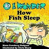 I Wonder How Fish Sleep, Mona Gansberg Hodgson, 0570050669
