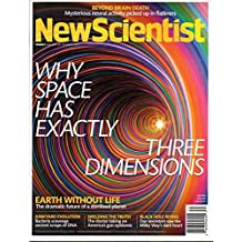 New Scientist September 28 - October 4 2013 Magazine WHY SPACE HAS EXACTLY THREE DIMENSIONS Beyond Brain Death: Mysterious Neural Activity Picked Up in Flatliners