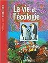 La vie et l'écologie par Bourdial