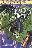 Dragon Bones (Stepping Stone Books)