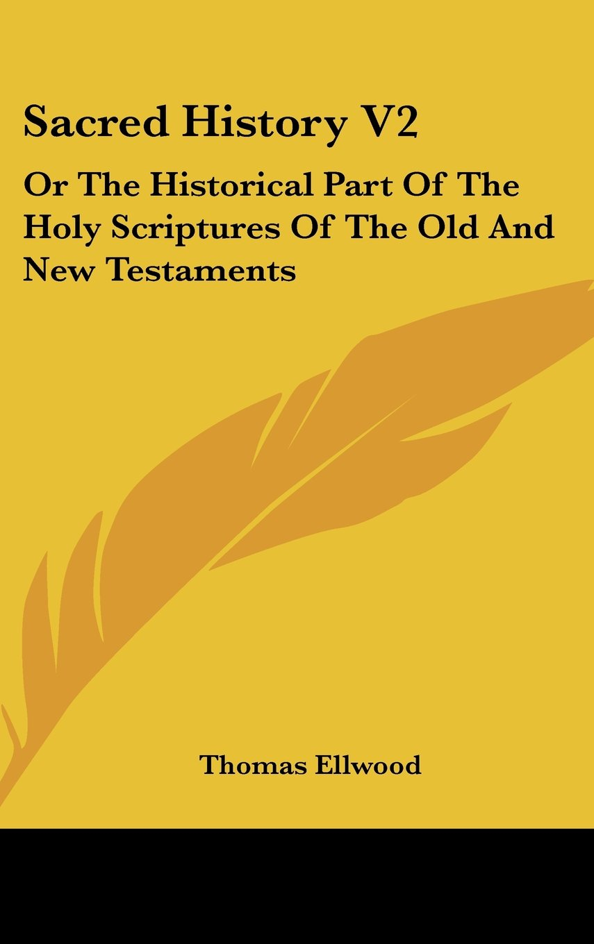 Sacred History V2: Or The Historical Part Of The Holy Scriptures Of The Old And New Testaments pdf