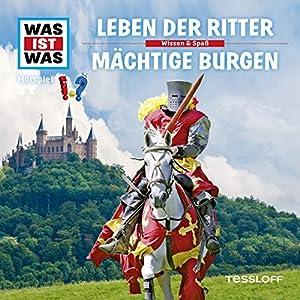 Leben der Ritter / Mächtige Burgen (Was ist Was 4) Hörspiel