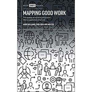 Mapping Good Work: The Quality of Working Life Across the Occupational Structure
