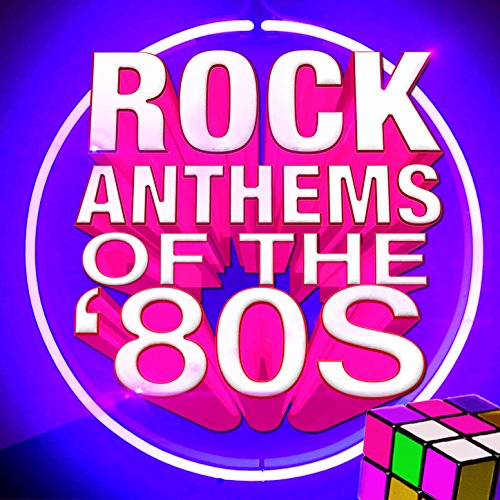 Rock Anthems of The '80s