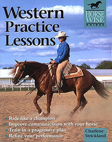 Western Practice Lessons: Ride Like a Champion, Improve Communication with Your Horse, Train in a Progressive Plan,  Refine Your Performance (Horse Wise Guides) (Best Train Rides In Colorado)