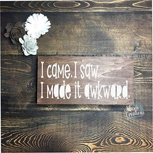DASON I Came I Saw I Made It Awkward Funny Quote Block Personalized Shelf Home Decor Humor Custom Decor Favorite Quote ()