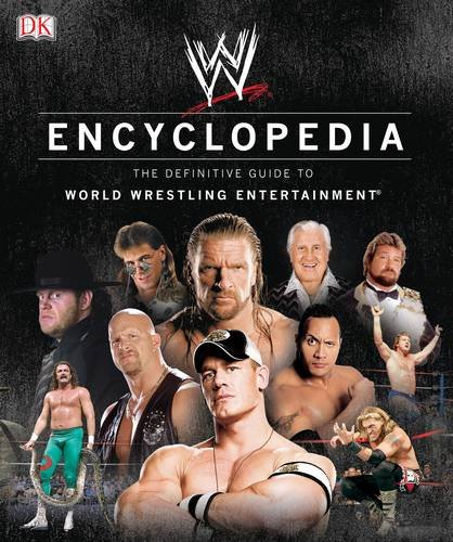 WWE Encyclopedia - The Definitive Guide to World Wrestling Entertainment (Best Gifts For Wwe Fans)