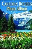 Canadian Rockies Photo Album, Elizabeth Wilson, 1897522231