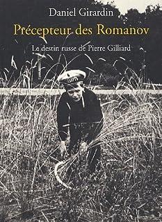 Précepteur des Romanov : le destin russe de Pierre Gilliard, Girardin, Daniel