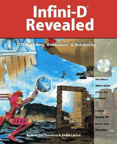 Infini-D Revealed: 3D Modeling, Animation, & Rendering