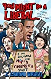 You Might Be a Liberal, C. Wright, 1479204986