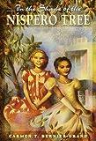 In the Shade of the Nispero Tree, Carmen T. Bernier-Grand, 0440416604