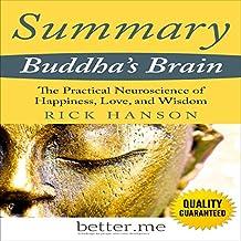 Summary of Buddha's Brain: The Practical Neuroscience of Happiness, Love, and Wisdom