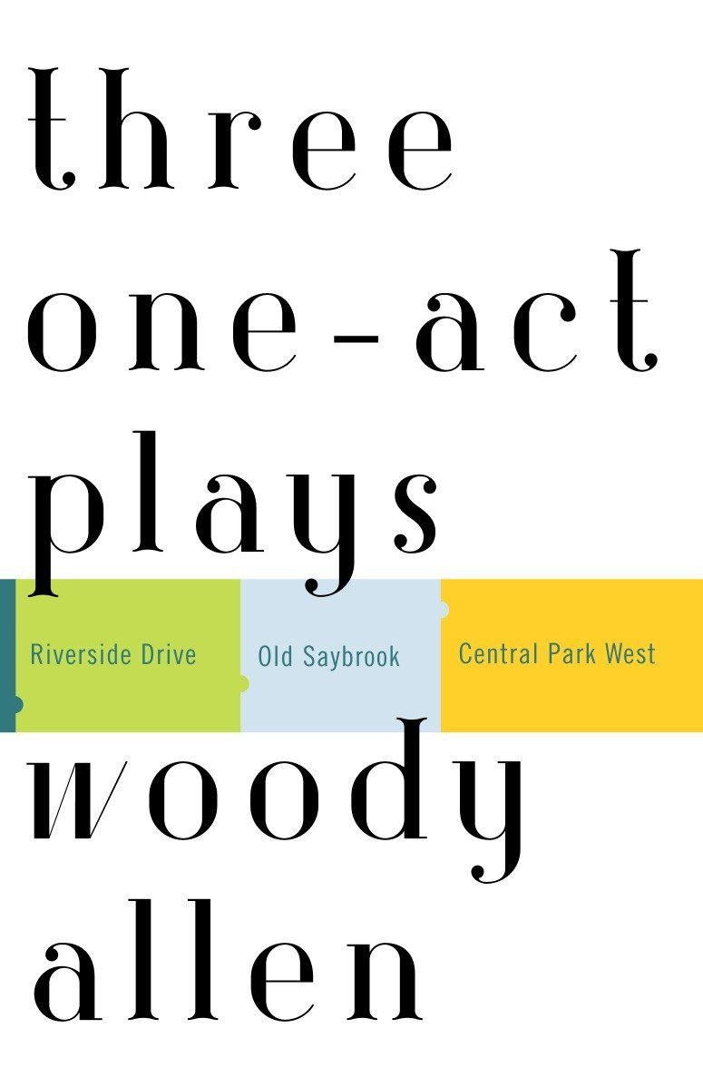 Three One-Act Plays: Riverside Drive  Old Saybrook  Central Park West by Random House Trade Paperbacks