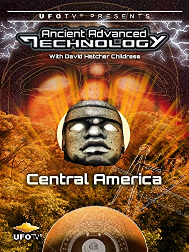 UFOTV Presents: Ancient Advanced Technology - Central America - Costa Rica Mexico