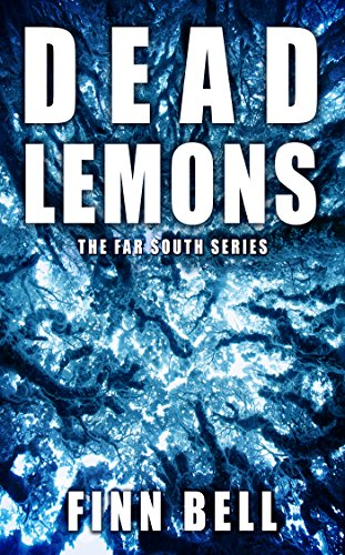 Dead Lemons (The Far South Series Book 1) by [Bell, Finn]