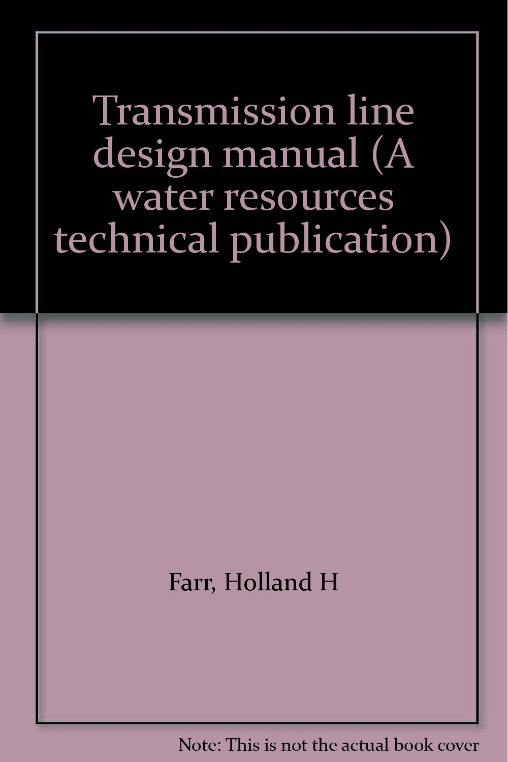 transmission line design manual a water resources technical rh amazon com electrical power transmission line design and construction manual transmission line design manual pdf