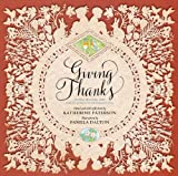 img - for Giving Thanks by Katherine Paterson (Editor)   Visit Amazon's Katherine Paterson Page search results for this author Katherine Paterson (Editor), Pamela Dalton (Illustrator) (1-Nov-2013) Hardcover book / textbook / text book