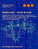 Book cover image for Elektronik - keine Kunst!: Grundlagen der Elektronik. (German Edition)