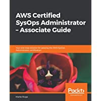 AWS Certified SysOps Administrator – Associate Guide: Your one-stop solution for passing the AWS SysOps Administrator certification